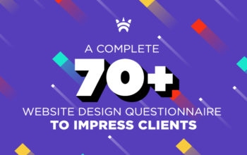 A COMPLETE 70+ WEBSITE DESIGN QUESTIONNAIRE TO IMPRESS CLIENTS